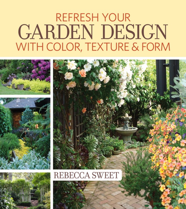 The cover of Refresh Your Garden Design With Color, Texture & Form.