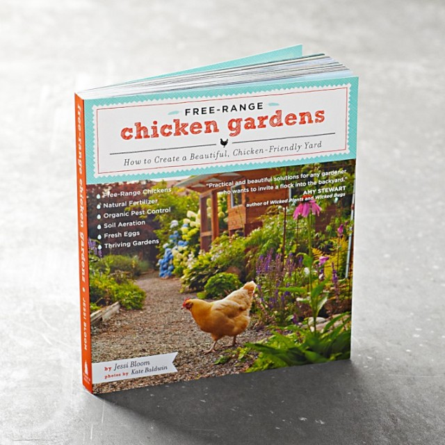 Free-Range Chicken Gardens by Jessi Bloom ($19.95 with free shipping). Photo courtesy of Williams-Sonoma.