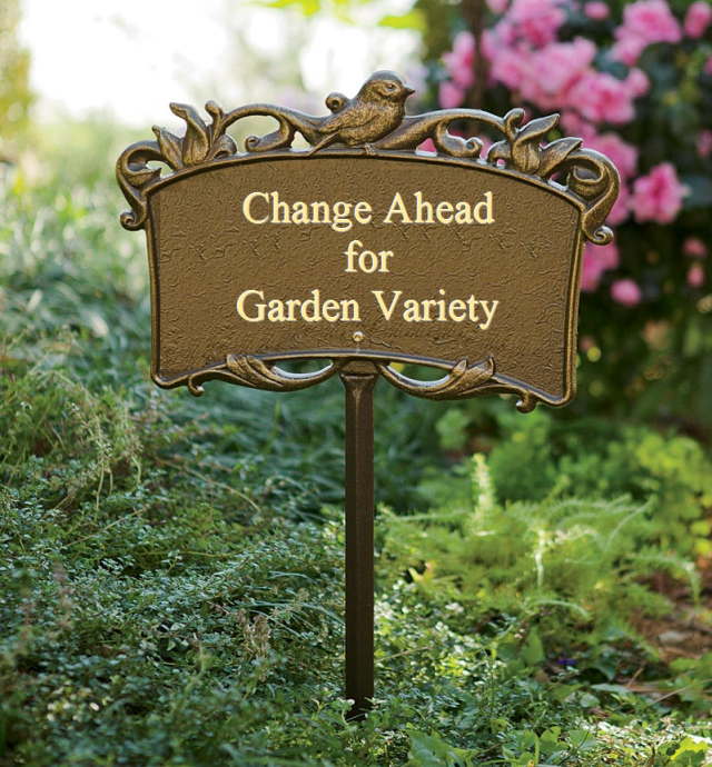 Garden-Variety-Change-Ahead-Sign